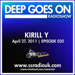Deep Goes On 035 with Kirill Y