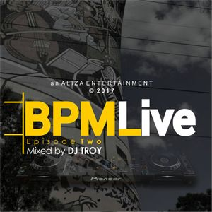 The BPMLive Mixed by DJTroy Episode.02