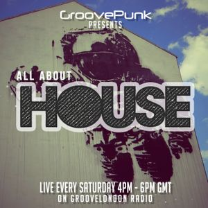 ALL ABOUT HOUSE - Live on GrooveLondon Radio - 24/10/2015