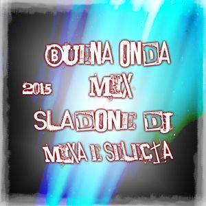Buena Onda Mix - Sladone Dj Mixa & Selecta 2015
