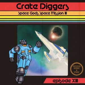 Crate Diggers - 13 - Space Gods Space Mission 3