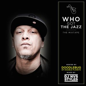 Who Got The Jazz The MIXtape Hosted by Doodlebug (Digable Planets)