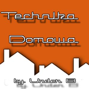 Under B - Technika Domowa 002 @ houseradio.pl [Feb 2012]