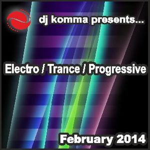 dj komma presents... February 2014 / Electro, Trance and Progressive