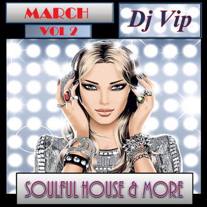 Soulful House & More March 2020 Vol 2