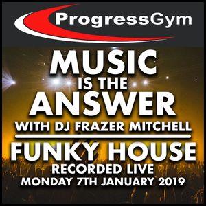 Progress Gym - Funky House 7.1.19