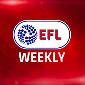 EFL Weekly - Edwards, Grayson, Morris and Bentley