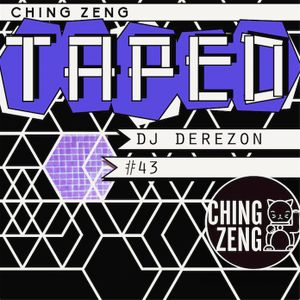 Ching Zeng Taped #43 mixed by Dj Derezon