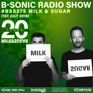 B-SONIC RADIO SHOW #275 by Milk & Sugar