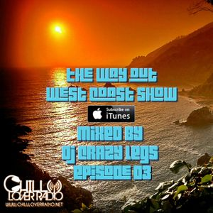The Way out West Coast Show Ep 03 Mixed By DJ Crazy Legs
