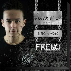 FREAKJ Presents 'Freak It Up' Radioshow - Episode #040