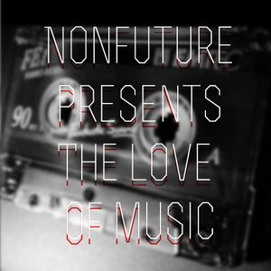 Nonfuture - The Love of Music - A 90's Jungle & DnB Mix for Valentine's Day