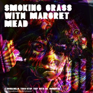 Smoking grass with Margret Mead