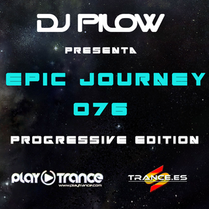 Dj Pilow - Epic Journey 076 (Progressive Edition)