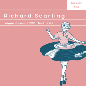 Skinned 013 » Richard Searling [Wigan Casino]