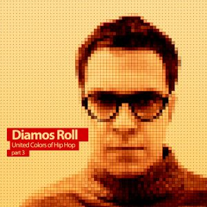 Diamos Roll - United Colors of Hip-Hop #3