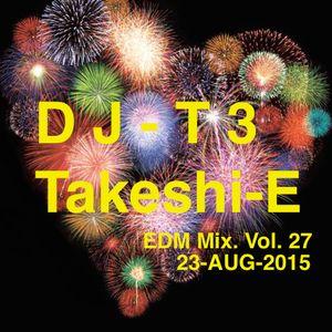 EDM Mix. Vol. 27 by DJ-T3, Takeshi-E