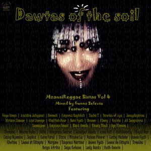MzansiReggae Sistas Vol 4 - Dawtas of the Soil | Part 1