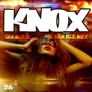 KNOX - SOULFUL HOUSE MIX 26X