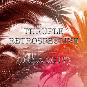 Thruple Retrospective (Ibiza 2017)