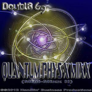 Doubl3 Gg - Quantum Phys-X (Mini-Mixx II)