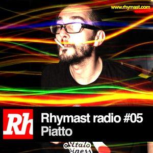 RhymastRadio #05 - Piatto