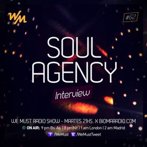 We Must Radio #62 - Soul Agency - Interview