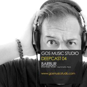 GOS MUSIC STUDIO_DEEPCAST_04_BARBUR_[Gos Music Studio // Asymmetric Rec]