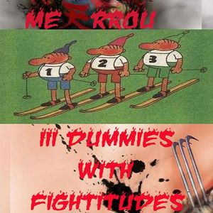 III Dummies With Fightitudes