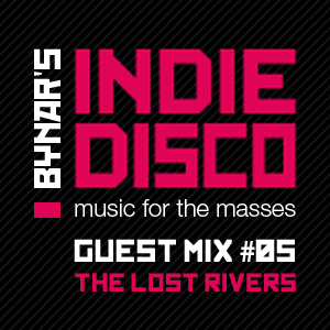 Bynar's Indie Disco Guest Mix #5 - The Lost Rivers