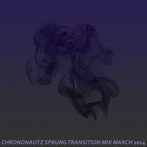 CHRONONAUTZ - SPRUNG TRANSITION MIX MARCH 2014