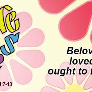 1 John 4:7-13   –   All We Need is Love
