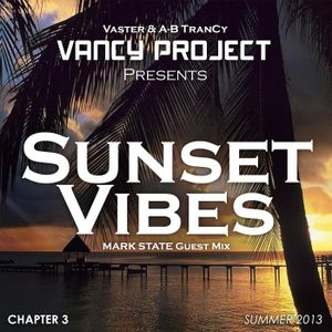 VanCy Project pres. Sunset Vibes (Ch. 3 - Summer 2013) + Mark State Guest Mix