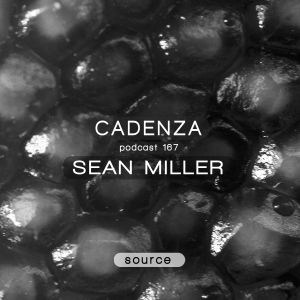 Cadenza Podcast 167 - Sean Miller (Source)