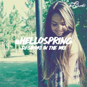 #Hellospring (Dj Siroki In The Mix)
