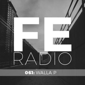 First Ear Radio 061 + Walla P