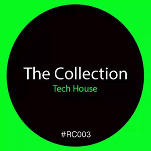 The Collection Tech House Mix #RC003