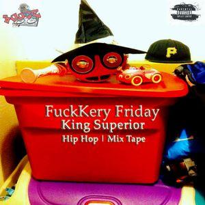 FuckKery Friday | Hip Hop Mix Tape [12/18/15|Side A]