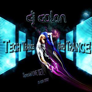 DJ Golan - SPECIAL LIVE SET! - TECH & HARD TRANCE (17-03-2012)