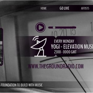 Elevation - Music with Feeling Aug 21st, 2017 on The Ground Radio Show by Yogi (Solid Garage TO)