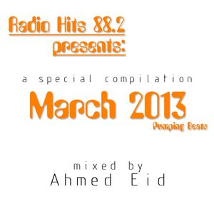 Ahmed Eid - Compiled for Radio Hits 88.2 (Mar '13)