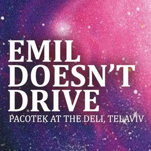 Emil Doesn't Drive at Pacotek @ The Deli, Tel Aviv - 2012.9.28