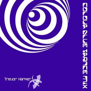 Colour Blue - Trance Mix by Trevor Harker