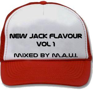 NEW JACK FLAVOUR BY MAUI VOL 1