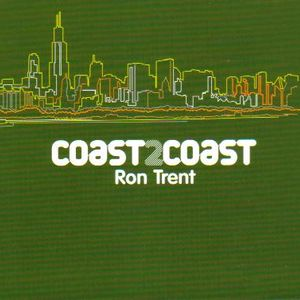 Ron Trent Coast 2 Coast Disc 1