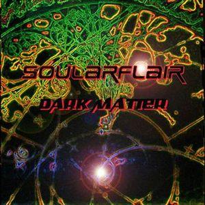 "Soularflair - ""Dark Matter"" (all tracks continuous mix)"