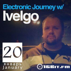 Ivelgo @ Electronic Journey on 16bit.fm (20/JAN/2012)