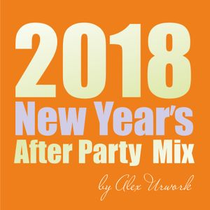 2018 New Year's After Party Mix