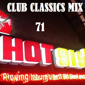 HOT91.9FM CLUB CLASSICS MIX 71