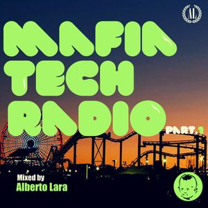 MAFIA TECH RADIO PARTE 1  MIXED BY ALBERTO LARA  .: